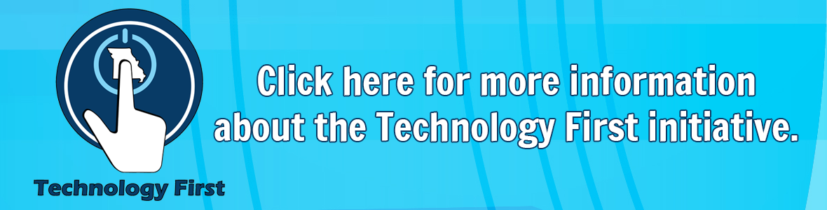 Click here for more information about the Technology First initiative.
